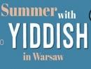 В июле в Варшаве пройдет летний семинар по идишу